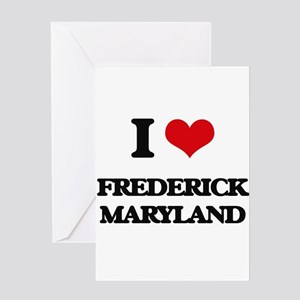 I love Frederick Maryland Greeting Cards